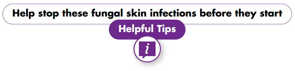 Help stop these fungal skin infections before they start